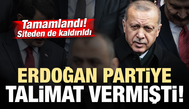 Erdoğan partiye talimat vermişti! Siteden de kaldırıldı...