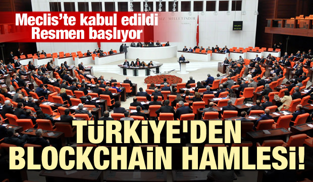 Meclis'te kabul edildi! Türkiye'den blockchain hamlesi