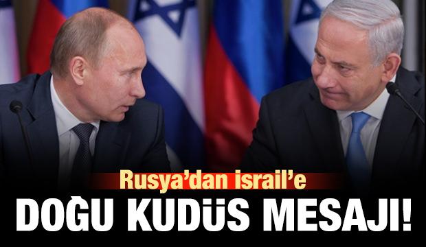 Rusya'dan İsrail'e Doğu Kudüs mesajı!