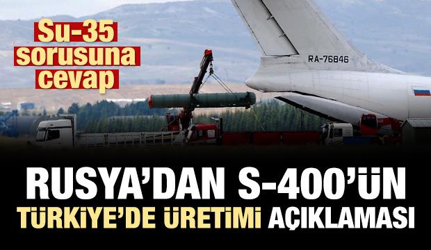 Rusya'dan Türkiye'de S-400 üretimi ve Su-35 açıklaması!