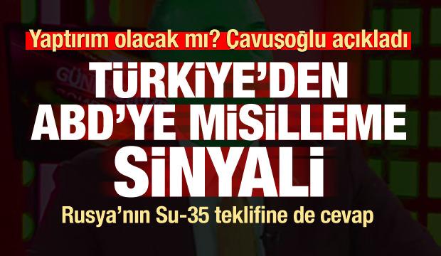 Türkiye'den ABD, S-400, F-35, NATO, Su-35, Rusya ve Doğu Akdeniz resti