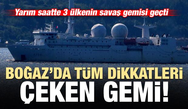 Yarım saatte 3 ülkenin savaş gemisi geçti! Dikkati bu gemi çekti...