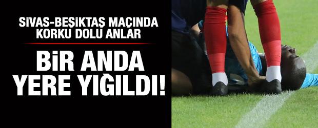Sivas-Beşiktaş maçında korku dolu anlar