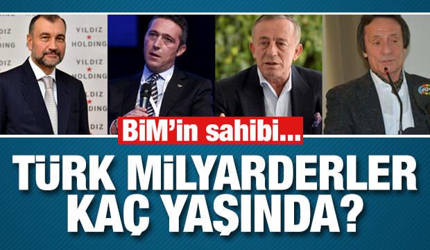 Türkiye'nin en zengin isimleri kaç yaşında?
