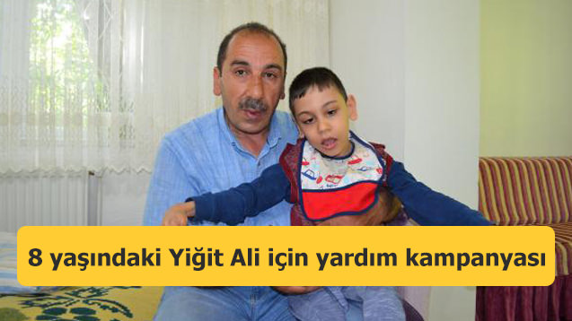 8 yaşındaki Yiğit Ali için yardım kampanyası