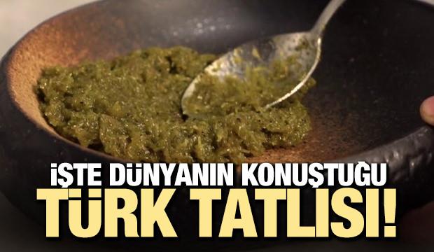 İşte dünyanın konuştuğu Türk tatlısı