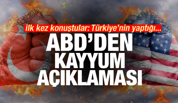 ABD'den kayyum açıklaması! İlk kez konuştular: Türkiye'nin yaptığı...