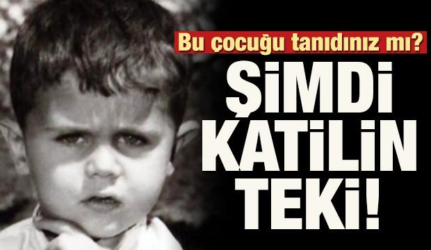 Bu çocuğu tanıdınız mı? Şimdi katilin teki