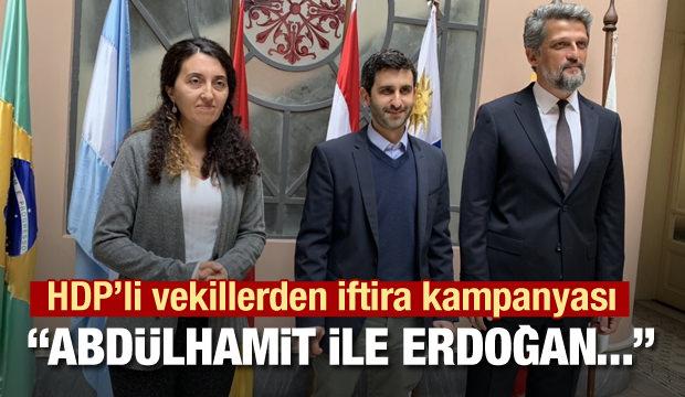 HDP'li vekiller yine hadlerini aştılar! Cumhurbaşkanı Erdoğan'a iftira