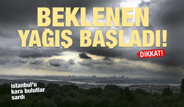 İstanbul'da yağış başladı! Şehri kara bulutlar sardı...