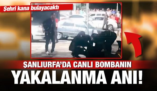 Şanlıurfa'daki canlı bombanın yakalanma anı!