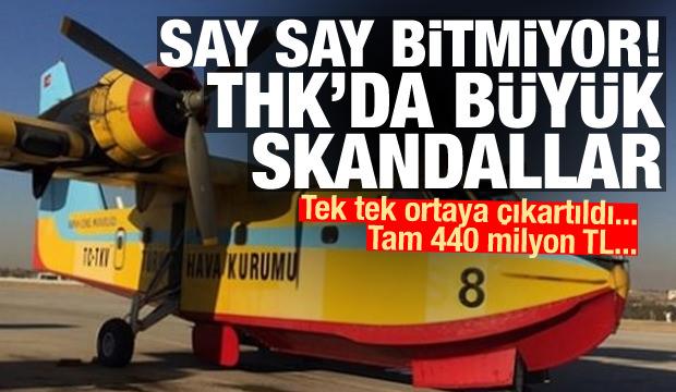 Say say bitmiyor! THK'daki büyük skandal ortaya çıktı: 440 milyon TL