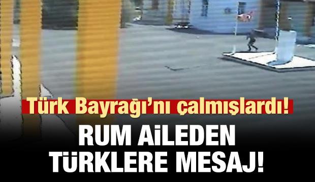 Türk Bayrağı'nı çalmıştı! Rum aileden Türklere mektup!