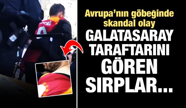 Sırplar Galatasaraylı taraftara saldırdı