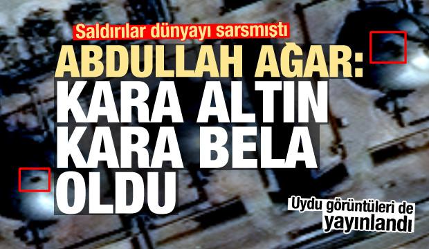 Abdullah Ağar'dan Suudi Arabistan yorumu: Kara altın kara bela oldu