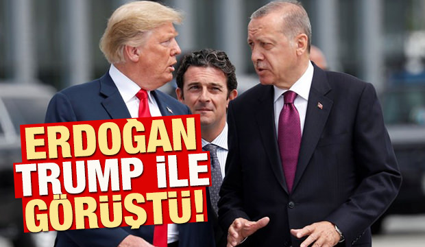 Cumhurbaşkanı Erdoğan-Trump ile görüştü!