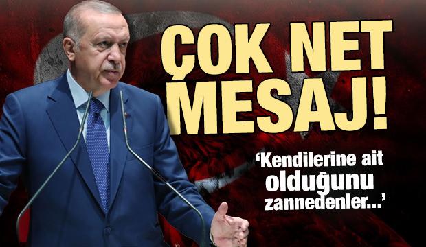 Erdoğan'dan çok sert mesaj: Karşılarında Türkiye'yi bulurlar