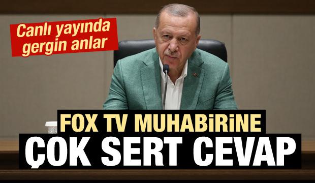 Erdoğan'dan Fox TV muhabirine çok sert cevap