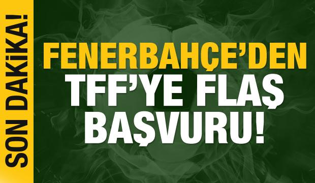 Fenerbahçe'den TFFye flaş başvuru!