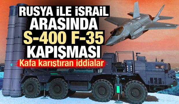 İsrail ile Rusya arasında kafa karıştıran F-35 S-400 kapışması