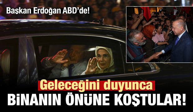 New York'ta Erdoğan coşkusu! Binanın önünde toplandılar!