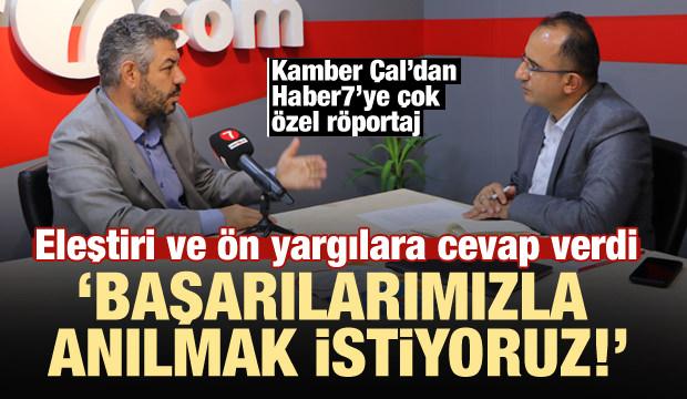 ÖNDER Başkanı Kamber Çal: Başarılarımızla anılmak istiyoruz!