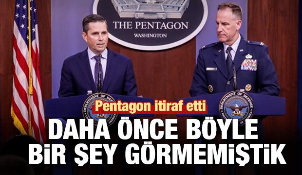Pentagon itiraf etti: Daha önce böyle bir şey görmemiştik