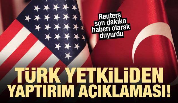 Reuters'tan son dakika Türkiye'ye yaptırım açıklaması