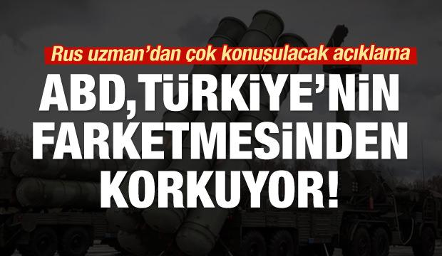 Rus uzman: Türkiye'nin bunu fark etmesi ABD'yi korkutuyor