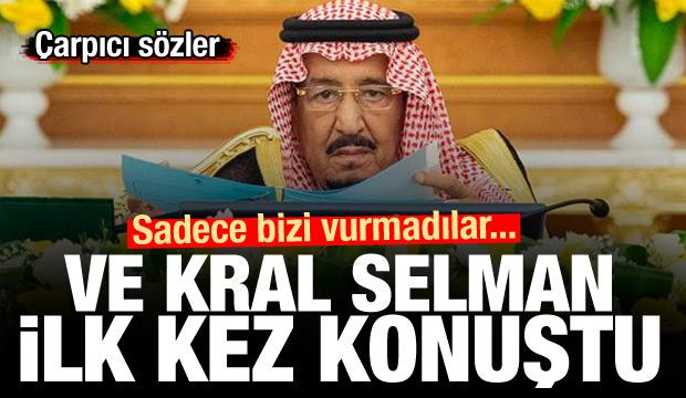 Son Dakika... Ve Kral Selman ilk kez konuştu: Sadece bizi vurmadılar