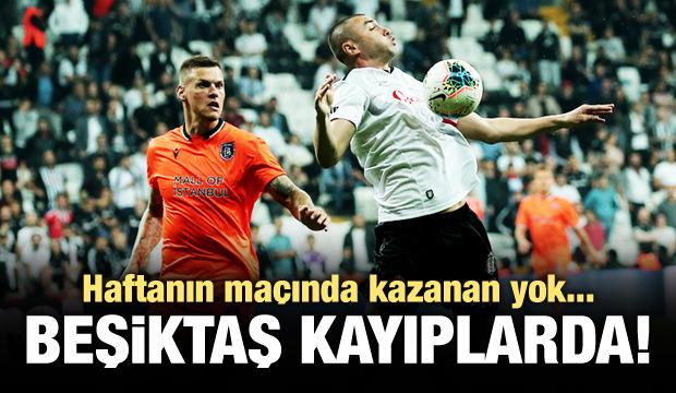 Dev maçta kazanan yok! Beşiktaş kayıplarda