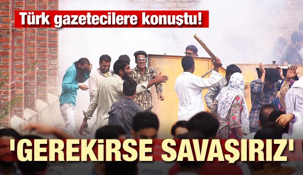 Türk gazetecilere konuştu! 'Gerekirse savaşırız'