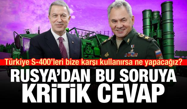 'Türkiye S-400'leri bize karşı kullanacak'! Rusya'dan kritik açıklama