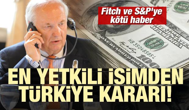 En yetkili isimden Türkiye kararı! Fitch ve S&P'ye kötü haber