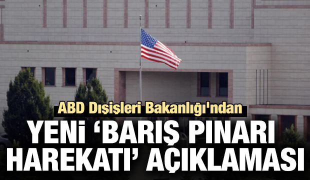 ABD Dışişleri Bakanlığından yeni Barış Pınarı Harekatı açıklaması