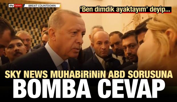 Erdoğan'dan SKY News muharinin 'ABD' sorusuna bomba cevap