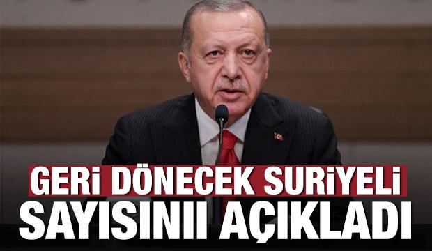 Son dakika haberi: Erdoğan, geri dönecek Suriyeli sayısını açıkladı