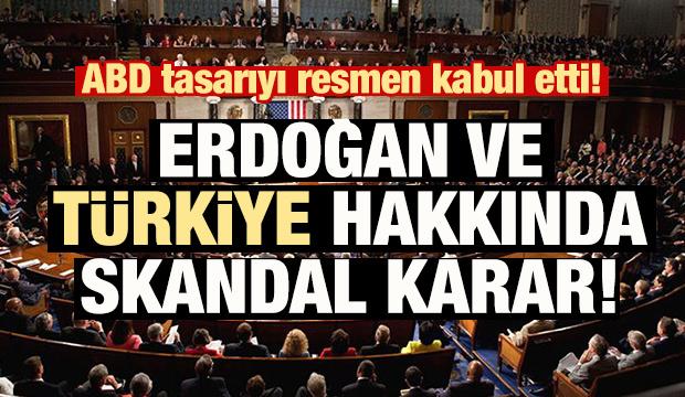 Tasarıyı kabul ettiler! Erdoğan ve Türkiye hakkında skandal karar