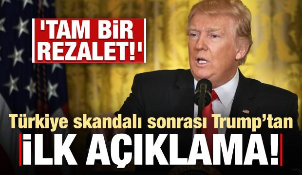Türkiye ile ilgili skandal sonrası Trump'tan açıklama: Tam bir Rezalet