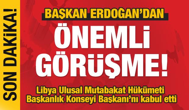 Son dakika: Başkan Erdoğan'dan önemli 'Libya' görüşmesi