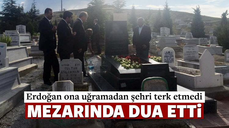 Cumhurbaşkanı Erdoğan o ismi unutmadı