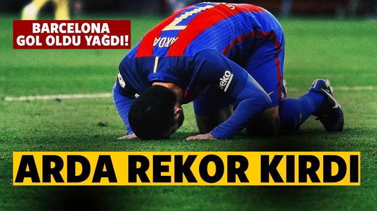 Arda rekor kırdı, Barça fark attı!