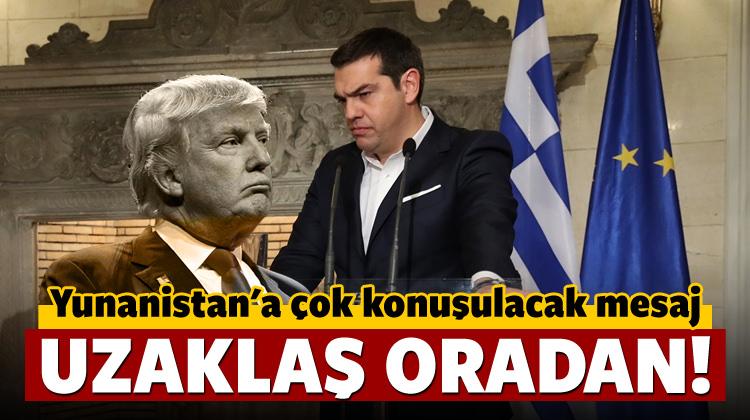 Trump'ın elçisinden Yunanistan'a tavsiye: Uzaklaş