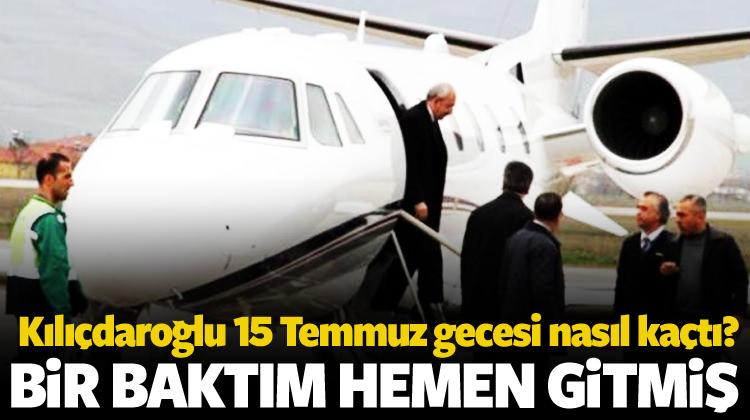 Kılıçdaroğlu 15 Temmuz gecesi nasıl kaçtı?