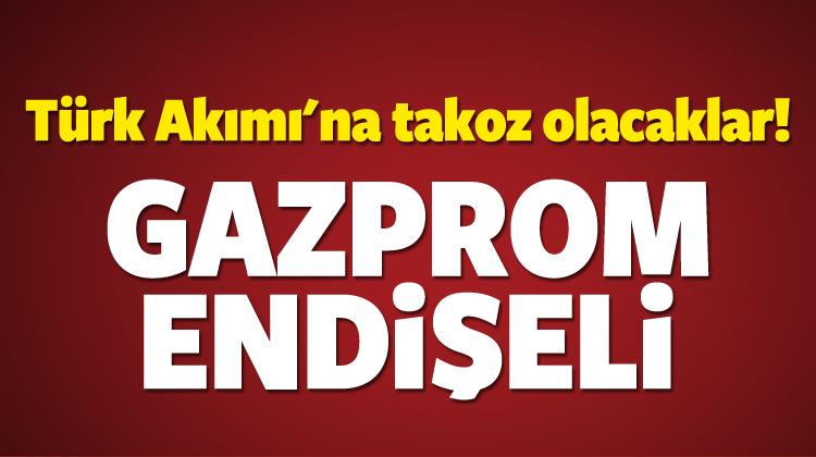 Türk Akımı'nda Gazprom endişeli