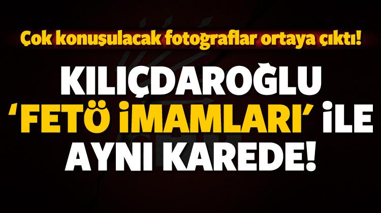 Kılıçdaroğlu'nun çok konuşulacak 'FETÖ' fotoları