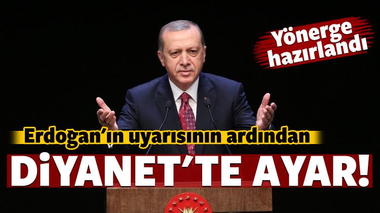 Erdoğan'ın uyarısının ardından Diyanet'te ayar