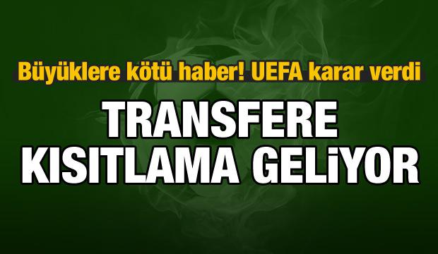 UEFA'dan büyüklere kötü haber! Kısıtlama geliyor