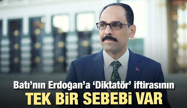 Batı, Erdoğan'a neden 'Diktatör' iftirasını atıyor