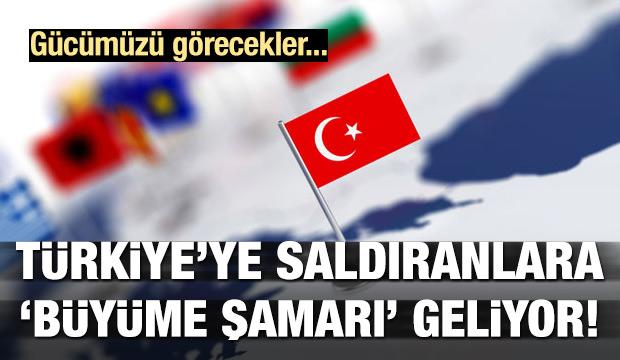 Türkiye'ye saldıranlara 'büyüme şamarı' geliyor!